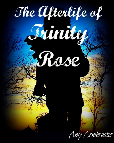 The Afterlife of Trinity Rose